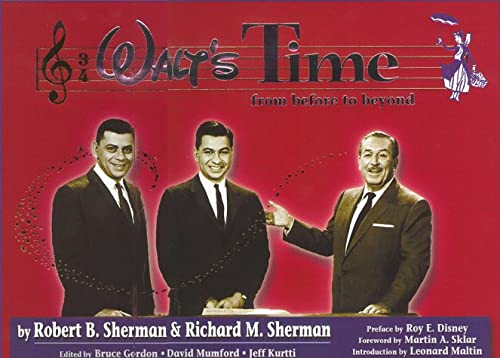Walt's Time - From Before to Beyond: Robert B. Sherman; Richard M. Sherman