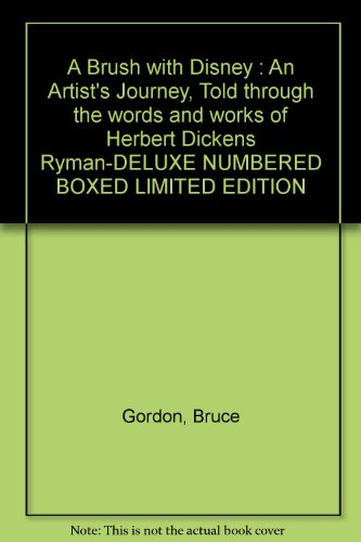 9780964605985: A Brush with Disney : An Artist's Journey, Told through the words and works of Herbert Dickens Ryman-DELUXE NUMBERED BOXED LIMITED EDITION