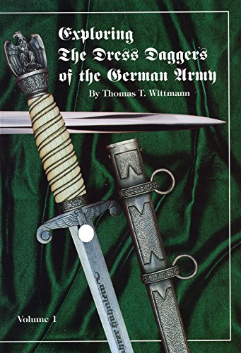 9780964606302: Exploring the Dress Daggers of the German Army: 1