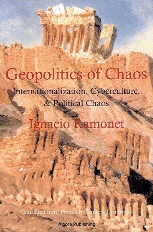 The Geopolitics of Chaos: Ramonet, Ignacio