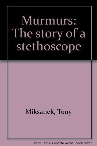 9780964608900: Murmurs: The story of a stethoscope