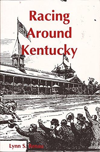 Racing around Kentucky: Renau, Lynn S