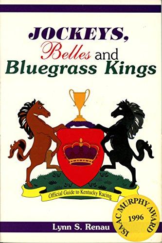 Jockeys, Belles and Bluegrass Kings: Renau, Lynn S.