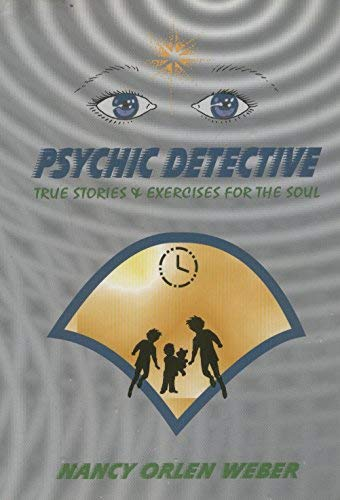 9780964611825: Psychic Detective, True Stories & Exercises For The Soul