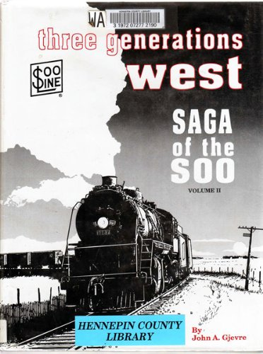 Three Generations West: John A. Gjevre