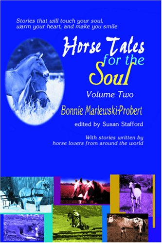 9780964618169: 2: Horse Tales for the Soul, Volume Two: Stories That Will Touch Your Soul, Warm Your Heart and Make You Smile