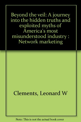 9780964618602: Beyond the veil: A journey into the hidden truths and exploited myths of America's most misunderstood industry : Network marketing