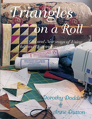9780964619807: Triangles on a Roll: Old and New Ways of Using Half and Quarter Square Triangles