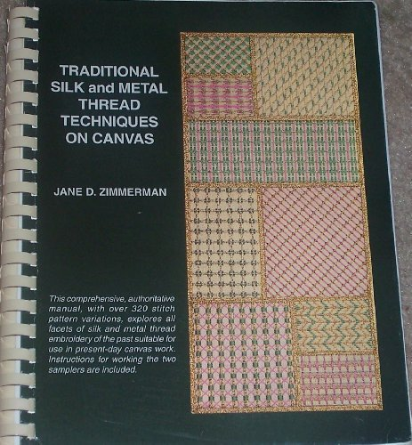 9780964621909: Title: Traditional Silk and Metal Thread Techniques on Ca