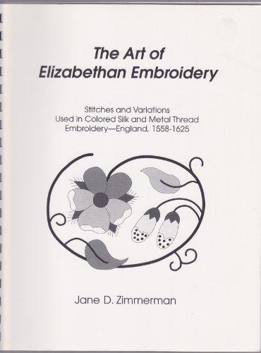 Art of Elizabethan Embroidery: Jane D. Zimmerman