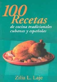 9780964622456: 100 Recetas de cocina tradicionales/100 recipes of traditional cuisines: Platos Tipicos Cubanos y espanoles/Typical Cuban and spanish dishes