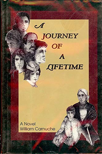 A Journey of a Lifetime: A Novel: Carnuche, William