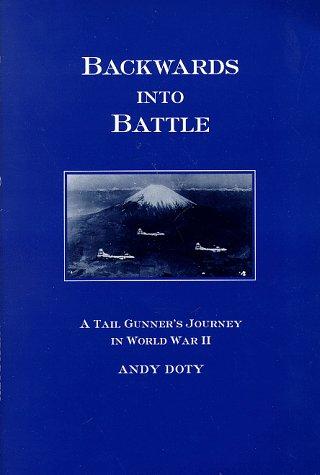 9780964625303: Backwards into Battle: A Tail Gunner's Journey in World War II