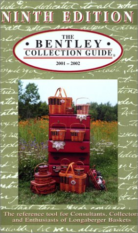 9780964628069: The Bentley Collection Guide for Longaberger® Baskets - Ninth Edition
