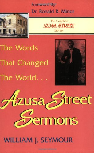 The Words that Changed the World: Azusa: Seymour, William J.