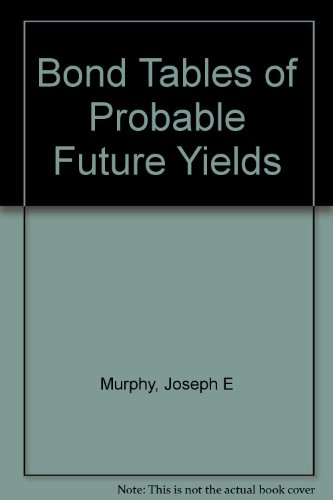 9780964629226: Bond tables of probable future yields