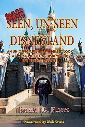9780964629332: More Seen, Un-Seen Disneyland: An Un-Official, Un-Authorized Look At What You see At Disneyland, But Never Really See