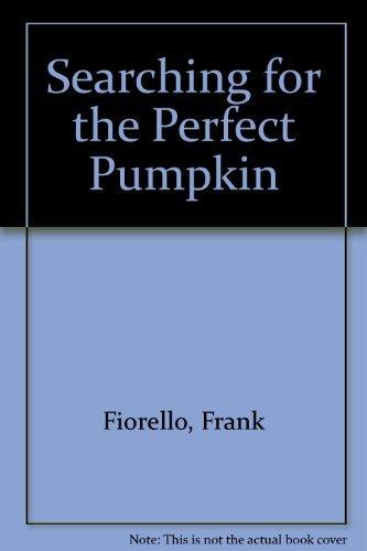 Searching for the Perfect Pumpkin: Fiorello, Frank