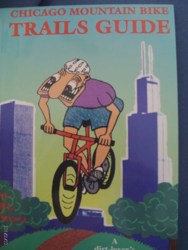9780964631038: The Chicago Mountain Bike Trails Guide
