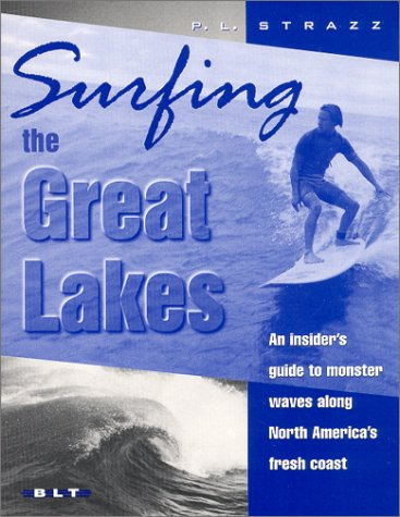 Surfing the Great Lakes: P. L. Strazz