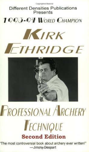 Professional Archery Technique: Kirk Ethridge