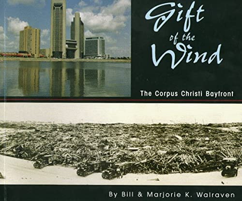9780964632516: Gift of the Wind: The Corpus Christi Bayfront
