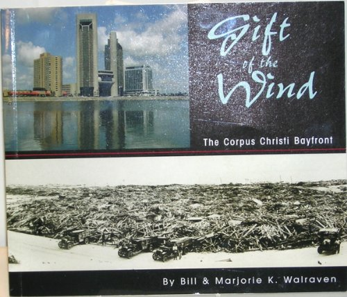 9780964632523: Gift of the Wind: The Corpus Christi Bayfront