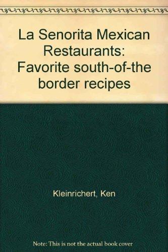 9780964633308: La Senorita Mexican Restaurants: Favorite south-of-the border recipes