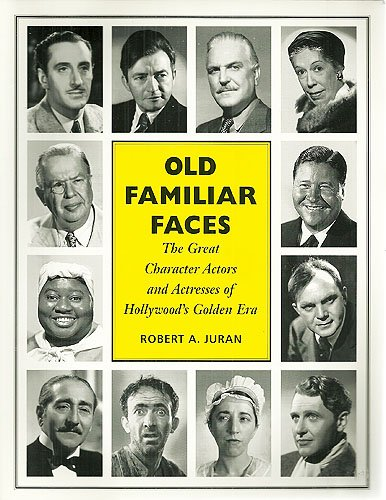 9780964634008: Old Familiar Faces: The Great Character Actors and Actresses of Hollywood's Golden Era