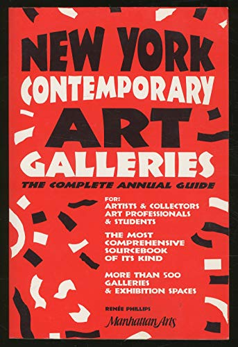 New York Contemporary Art Galleries: The Complete Annual Guide: PHILLIPS, Renee