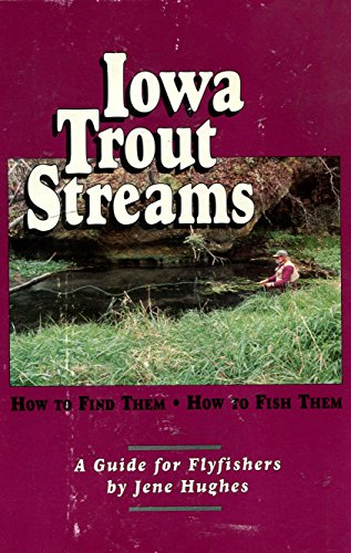 9780964637504: Iowa Trout Streams (Highweather Guides)