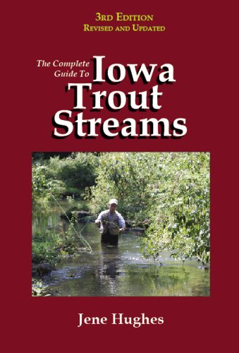 9780964637511: The Complete Guide to Iowa Trout Streams