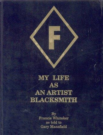 9780964638907: My life as an artist blacksmith
