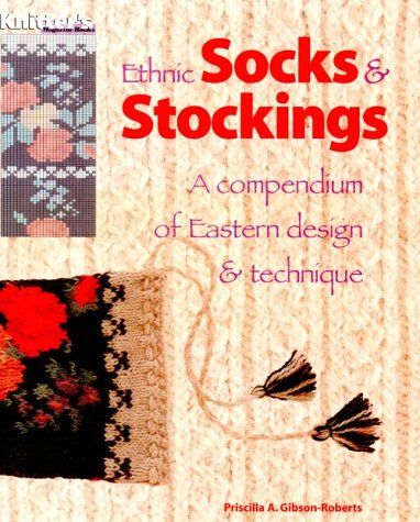 9780964639102: Ethnic Socks & Stockings: A Compendium of Eastern Design & Technique (A knitter's magazine book)