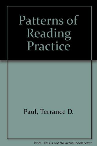 Patterns of reading practice: Terrance D Paul