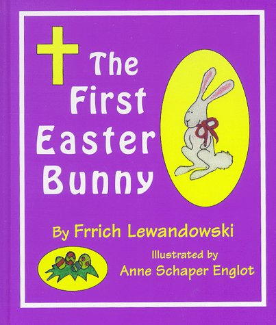 The First Easter Bunny: Anne Schaper Englot