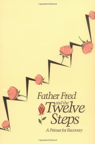 9780964643987: Father Fred and the Twelve Steps: A Primer for Recovery