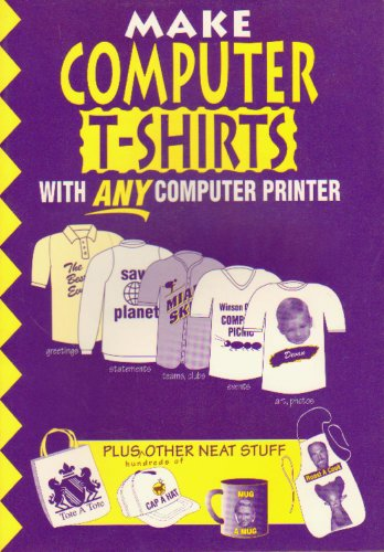 9780964644403: Computer T-shirts: Make T-shirts with any computer printer