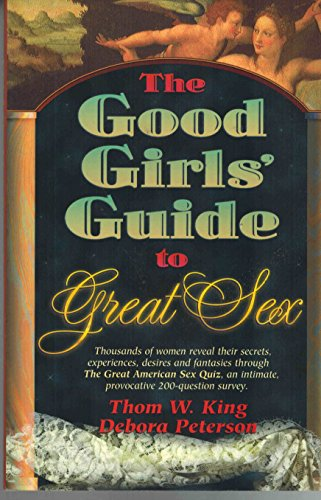 9780964645202: The Good Girls' Guide to Great Sex