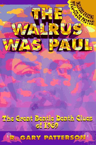 The Walrus Was Paul: The Great Beatle Death Clues of 1969