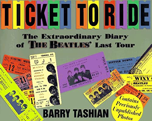 9780964645240: Ticket to Ride: Extraordinary Diary of the Beatles Last Tour