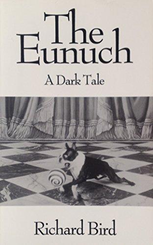 The Eunuch : A Dark Tale: Bird, Richard