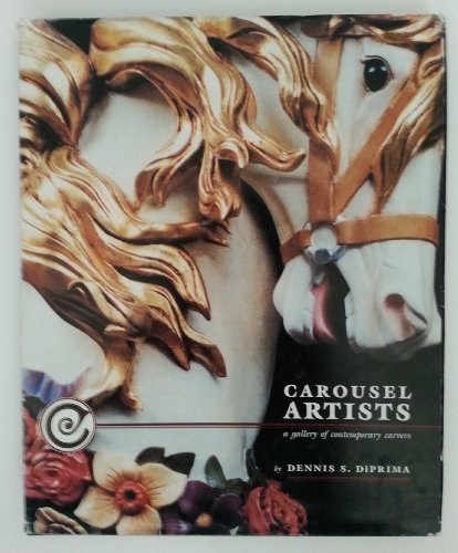 Carousel artists: A gallery of contemporary carvers: DiPrima, Dennis S