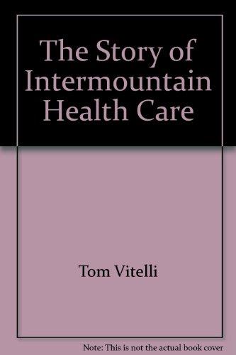 The Story of Intermountain Health Care: Tom Vitelli