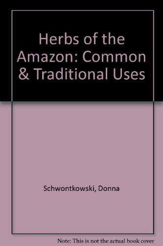 9780964648005: Herbs of the Amazon: Common & Traditional Uses