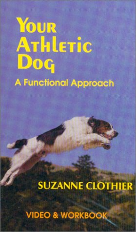 9780964652927: Your Athletic Dog: A Functional Approach [VHS]