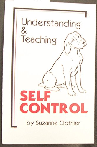 Understanding & Teaching Self Control (0964652951) by Suzanne Clothier