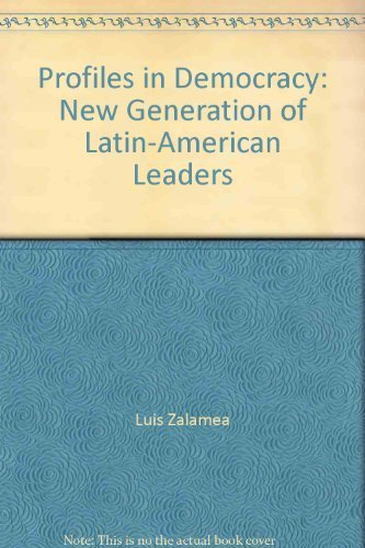 Profiles in Democracy: A New Generation of Latin American Leaders: Dorland, Gil; Ospina, Clara