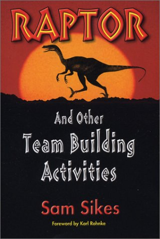 Raptor: And Other Team Building Activities: Sam Sikes