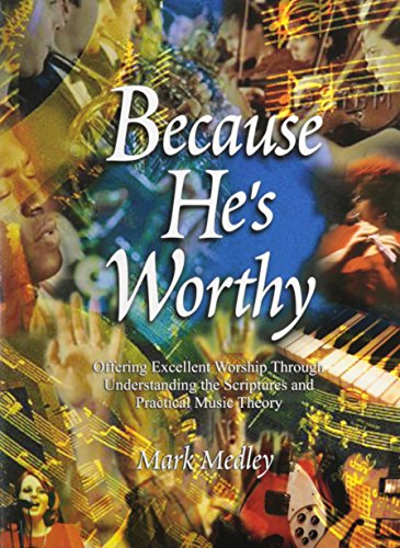 Because He's Worthy: Mark Medley